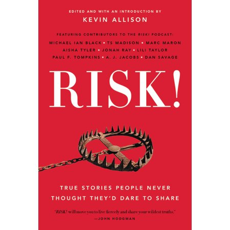 RISK! : True Stories People Never Thought They'd Dare to (Questions To Ask At Truth Or Dare)