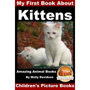 My First Book about Kittens: Amazing Animal Books - Children's Picture Books - eBook