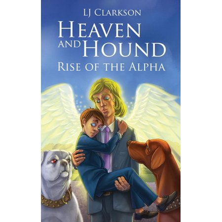 Heaven and Hound - Rise of the Alpha - eBook