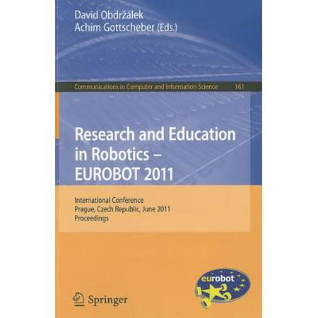 Research and Education in Robotics - EUROBOT 2011 : International Conference, Prague, Czech Republic, June 15-17, 2011 Proceedings