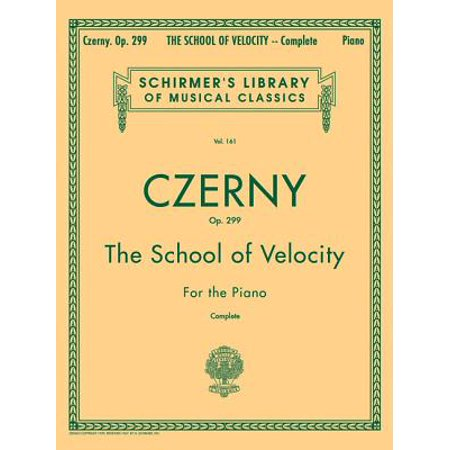 Schirmer's Library of Musical Classics: School of Velocity, Op. 299 (Complete): Schirmer Library of Classics Volume 161 Piano Technique (High School Musical Piano Book)