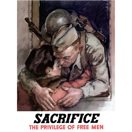 Digitally Restored War Propaganda Poster This Vintage World War Ii Poster Features A Soldier Leaning Out Of A Train Window Hugging A Loved One It Declares   Sacrifice The Privilege Of Free Men Poster