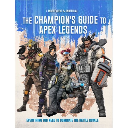 Apex Legends: Ultimate Champion's Guide (Hardcover)