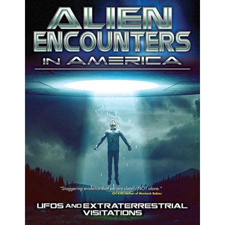 Alien Encounters in America: UFOs and Extraterrestrial Visitations (Cosmic Encounter Best Aliens)