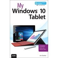 My Windows 10 Tablet (Includes Content Update Program) : Covers Windows 10 Tablets Including Microsoft Surface Pro