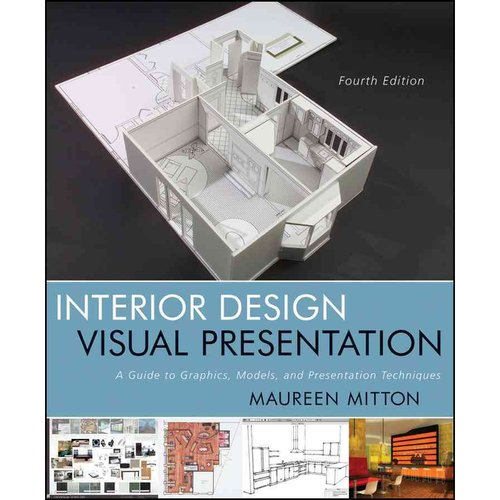 Interior Design Visual Presentation: A Guide to Graphics, Models, and Presentation Techniques