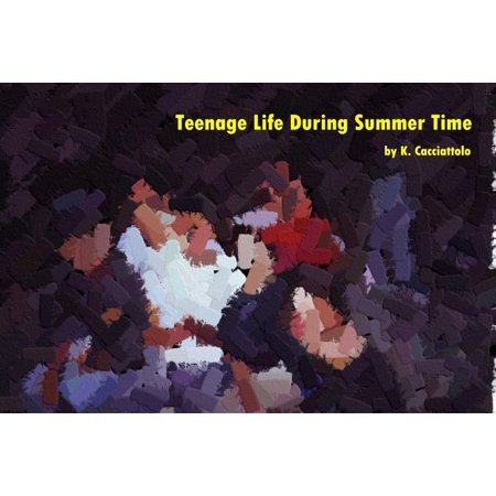 Teenage Life During Summer Time (Short Story) -