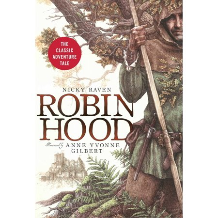 Robin Hood : The Classic Adventure Tale