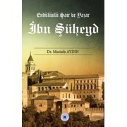 Ibn Suheyd - Andalusian Poet and Writer - eBook