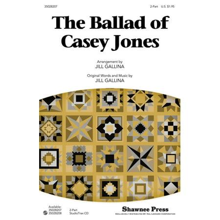 Shawnee Press The Ballad of Casey Jones 2-Part arranged by Jill Gallina (Casey Jones Mask)