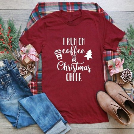 Women Fashion I Run on Coffee and Christmas Cheer Shirt Christmas T Shirt Plus Size