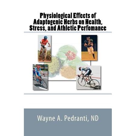 Physiological Effects of Adaptogenic Herbs on Health, Stress, and Athletic Performance