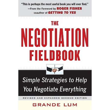 The Negotiation Fieldbook, Second Edition : Simple Strategies to Help You Negotiate (Strategies Used To Negotiate New Managed Care Contracts)