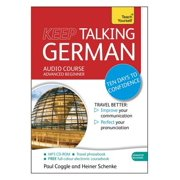 Keep Talking German Audio Course - Ten Days to Confidence : Advanced beginner's guide to speaking and understanding with confidence