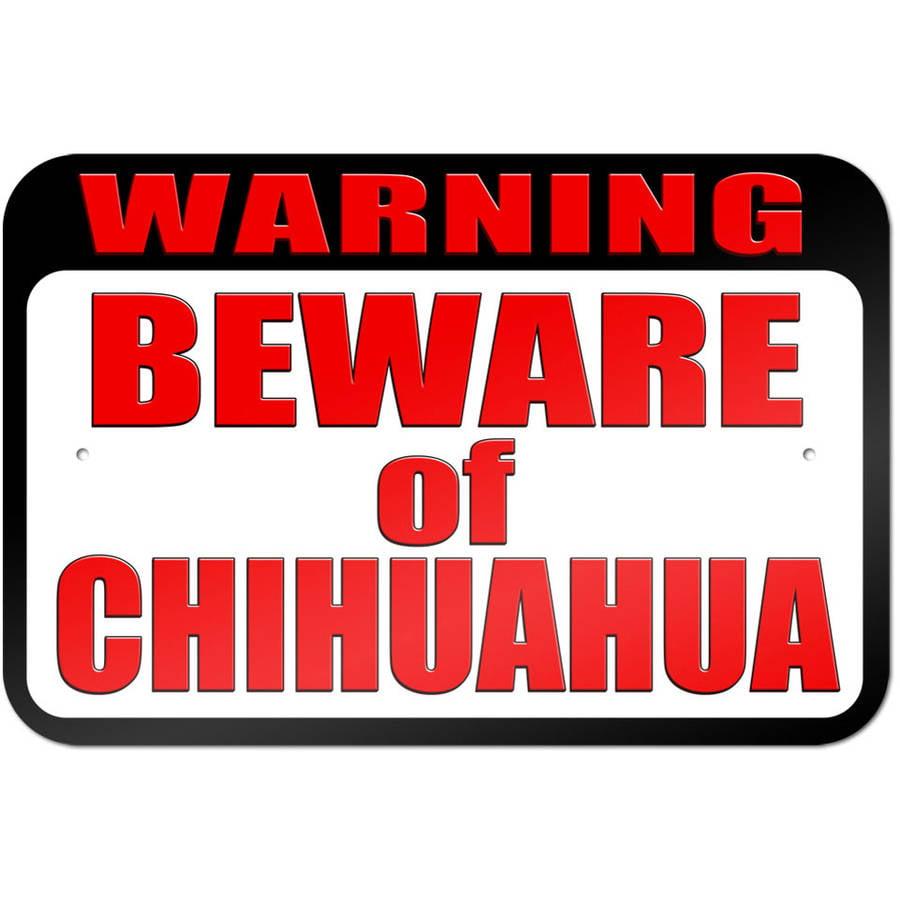 Warning Beware Of Chihuahua Sign