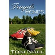 Fragile Bonds - eBook