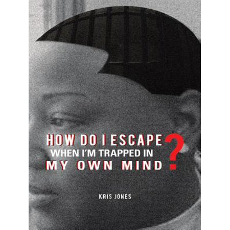 How Do I Escape When I'M Trapped in My Own Mind? - (A Mind Of My Own Elisabeth Maxwell)