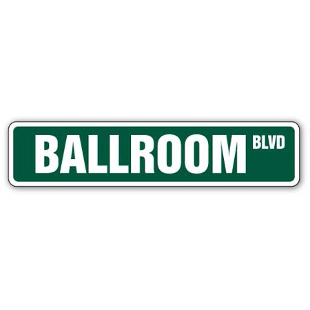 BALLROOM Street Sign ball room dance music party | Indoor/Outdoor |  24