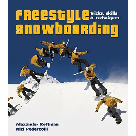 Freestyle Snowboarding : Tricks, Skills and Techniques