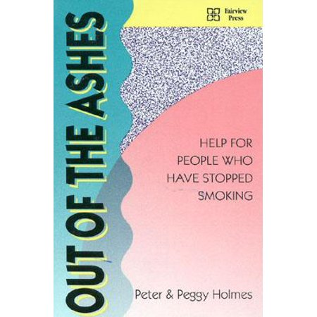 Out of the Ashes : Help for People Who Have Stopped (Best Thing To Help Stop Smoking)