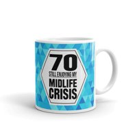 11 oz 70th Birthday Gifts 70 Still Enjoying My Midlife Crisis Mom Dad Ceramic Coffee Mug