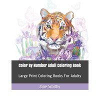 Adult Color by Numbers: Color By Number Adult Coloring Book: Large Print Coloring Books For Adults (Paperback)(Large Print)