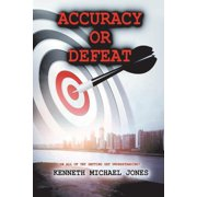 Accuracy or Defeat : In All Thy Getting Get Understanding