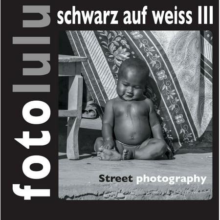 fotolulu schwarz auf weiss III - eBook (Schwarz Und Weiß Optical Stunden)