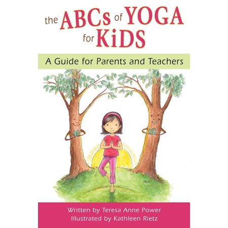 ABCs of Yoga for Kids : A Guide for Parents and Teachers