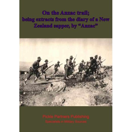 On the Anzac trail; being extracts from the diary of a New Zealand sapper, by