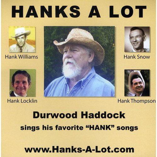 Durwood Haddock Hanks a Lot [CD] by