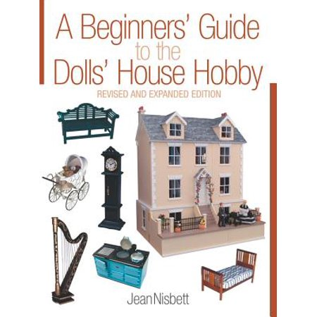 - A Beginners' Guide to the Dolls' House Hobby : Revised and Expanded Edition