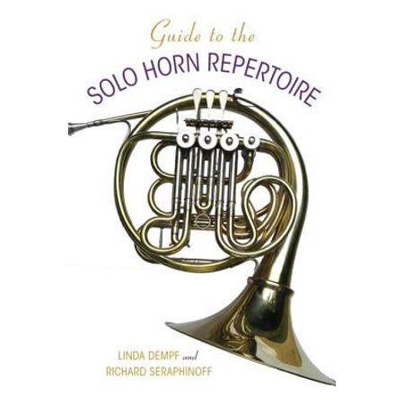 Guide to the Solo Horn Repertoire - eBook (Repertoire Guide)