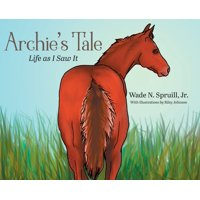 Archie's Tale: Life as I Saw It (Hardcover)