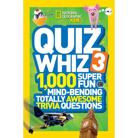 National Geographic Kids Quiz Whiz 3 : 1,000 Super Fun Mind-bending Totally Awesome Trivia Questions](Trivia Quiz Halloween)