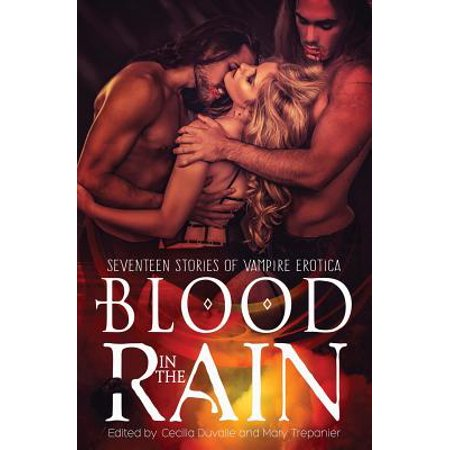 Blood in the Rain : Seventeen Stories of Vampire - Vampire Blood