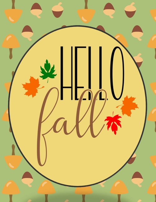 Hello Fall: Perfect Autumn Coloring And Sketchbook for ...