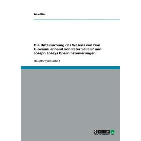 Die Untersuchung Des Wesens Von Don Giovanni Anhand Von Peter Sellars' Und Joseph Loseys... by