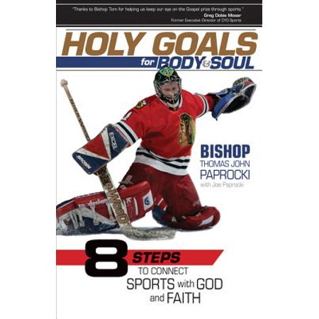 Holy Goals for Body and Soul : Eight Steps to Connect Sports with God and