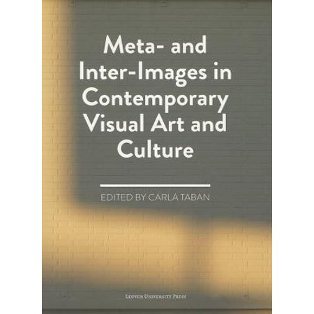Meta- And Inter-Images in Contemporary Visual Art and