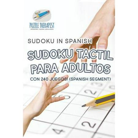 Sudoku Tactil Para Adultos - Sudoku in Spanish - Con 240 Juegos! (Spanish - Juegos Fiestas De Halloween Adultos