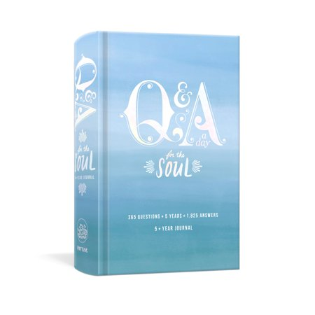 Q&A a Day for the Soul : 365 Questions, 5 Years, 1,825
