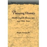 Pursuing History: Middle English Manuscripts and Their Texts Hardcover