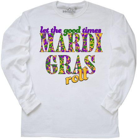 Inktastic Mardi Gras  Let The Good Times Roll Long Sleeve T Shirt Nola New La