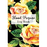 Blood Pressure Record Book - Yellow Rose Motif: Blood Pressure Log Book: Two Year Logbook to Track Record Heart Rate Systolic and Diastolic - Floral Yellow Rose Botanical Motif (Paperback)