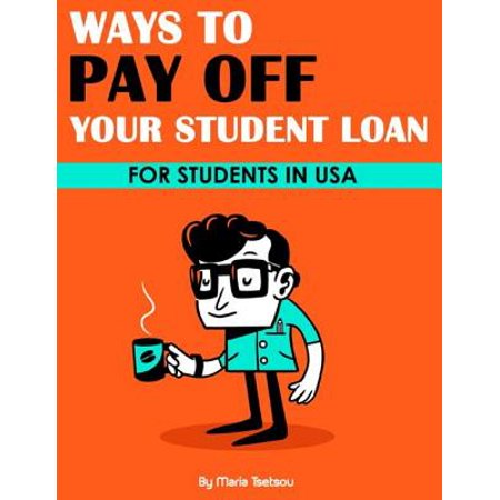 Ways to Pay Off Your Student Loan - eBook (The Fastest Way To Pay Off Your Mortgage)