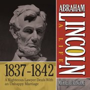 Abraham Lincoln: A Life 1837-1842 - Audiobook