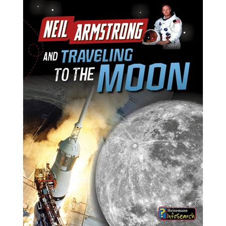 Adventures in Space: Neil Armstrong and Traveling to the Moon (Paperback)