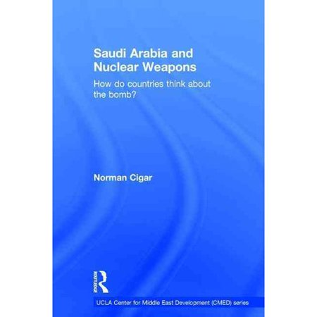 Saudi Arabia and Nuclear Weapons: How Do Countries Think About the Bomb?