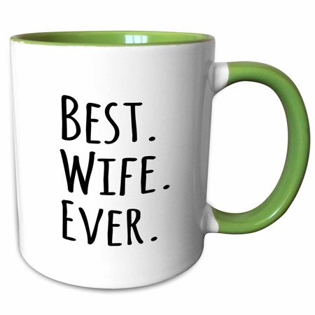 3dRose Best Wife Ever - fun romantic married wedded love gifts for her for anniversary or Valentines day - Two Tone Green Mug,